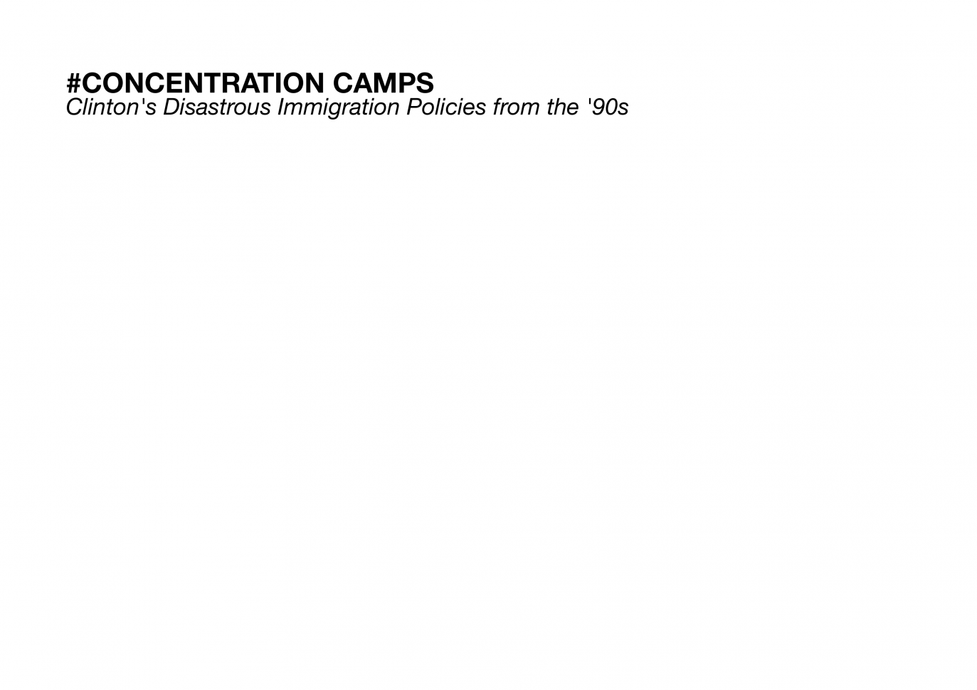 gallery/concentration camps; clinton's policies from the 90s - dara lind - edited by ismael ogando - ground - february 2020 - 01